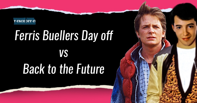 Ferris Buellers Day off vs Back to the Future