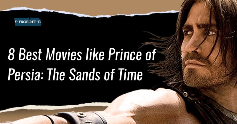 Movies like Prince of Persia- The Sands of Time