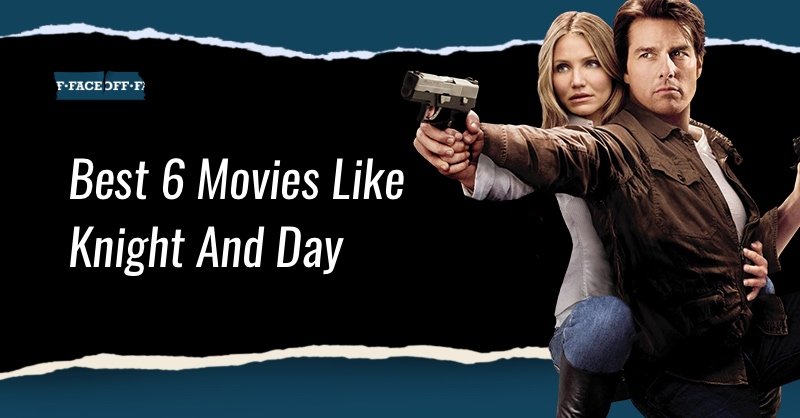 movies like knight and day