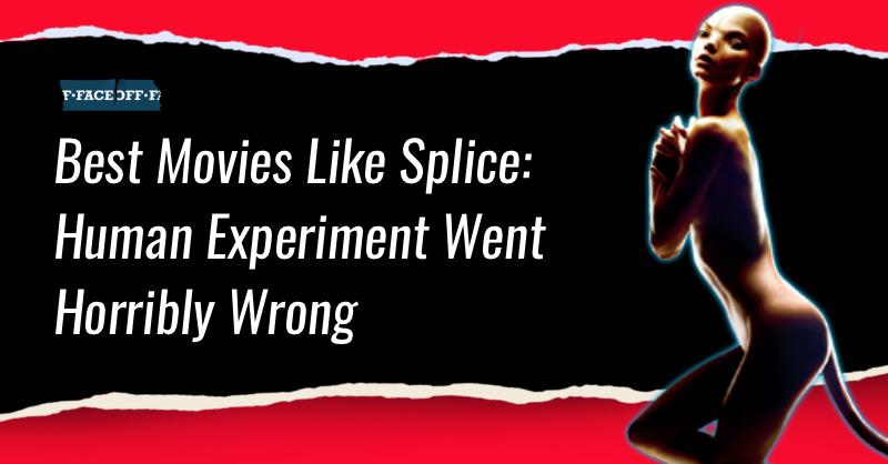 movies like splice