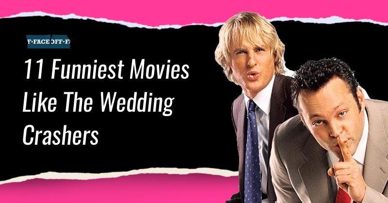 movies like wedding crashers